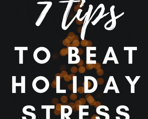 7 tips to beat holiday stress